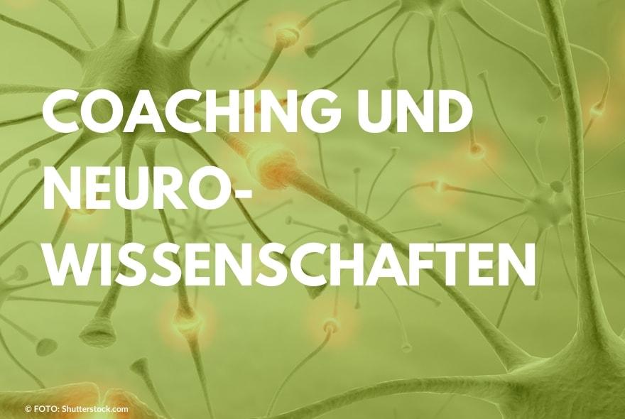 Coaching und Neurowissenschaften