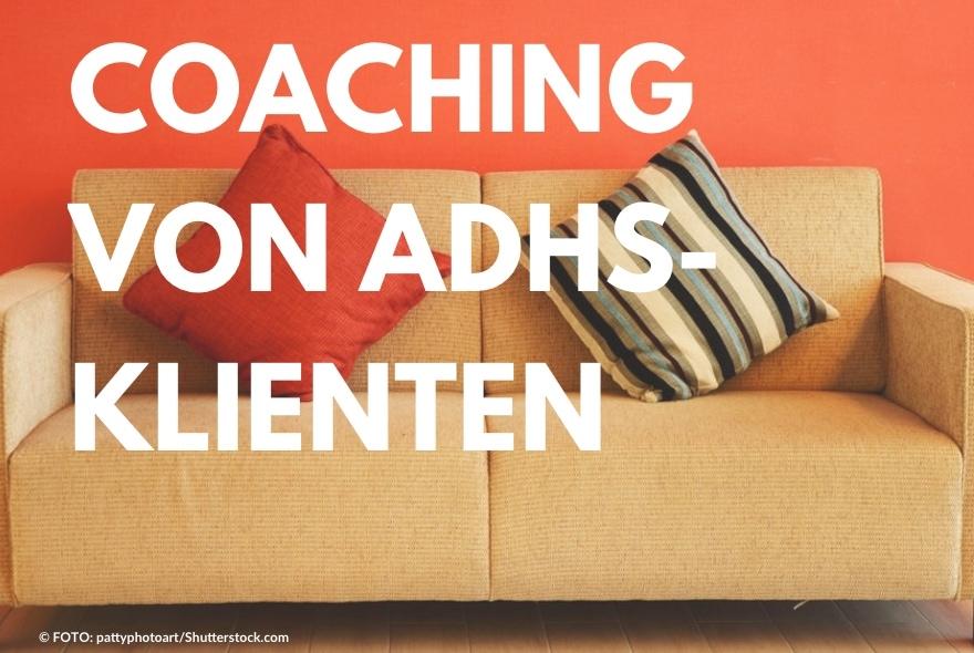 Coaching von ADHS-Klienten